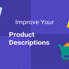 Improve Your Product Descriptions To Sell More