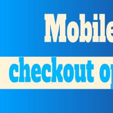 Mobile Checkout Optimization – Where To Start?