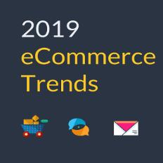 2019 eCommerce Trends