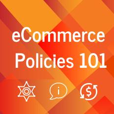 eCommerce Policies 101